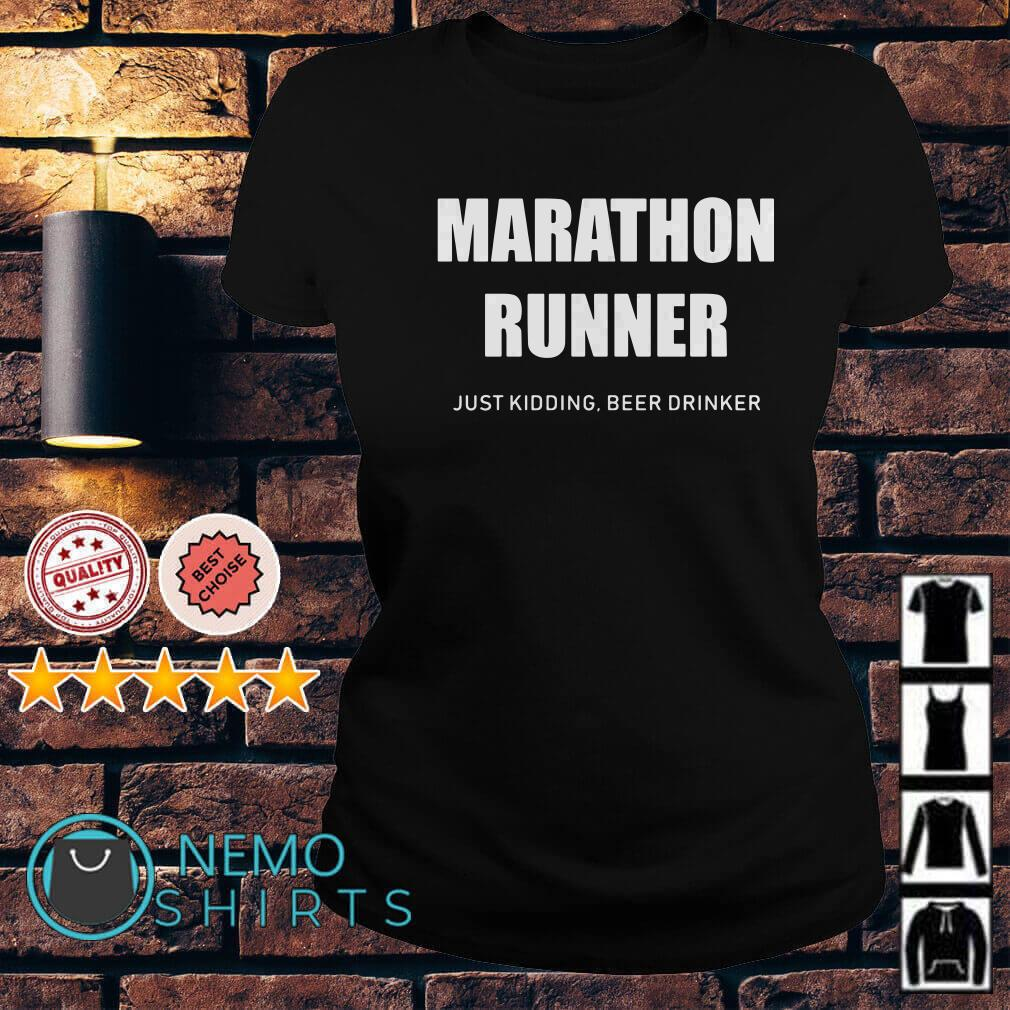 Marathon runner just kidding beer drinker Ladies tee