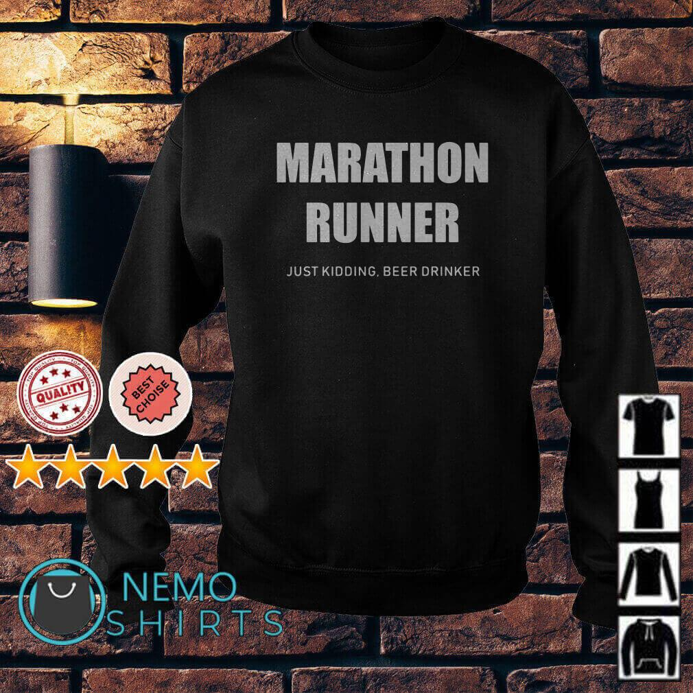 Marathon runner just kidding beer drinker Sweater