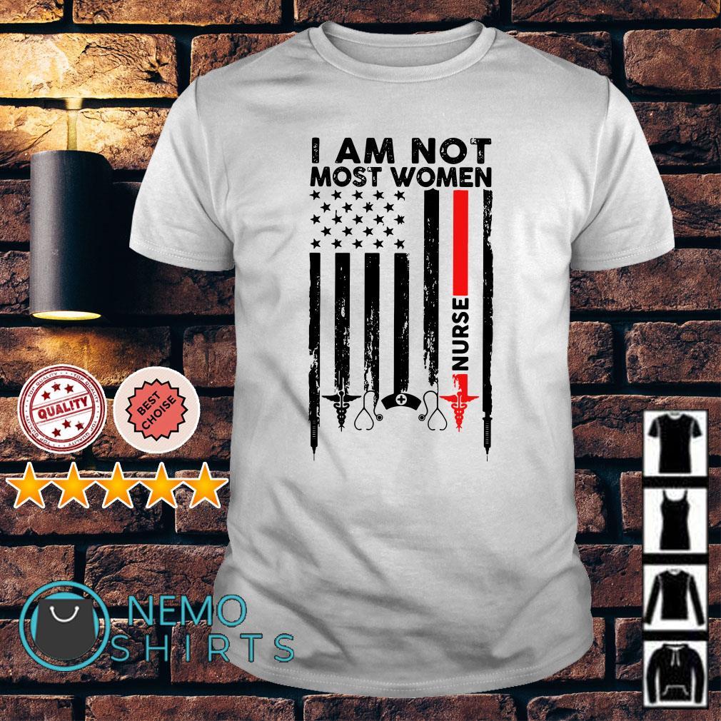 Nurse symbol I am not most women shirt