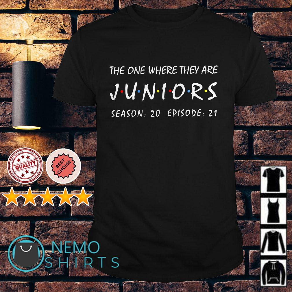 The one where they are Juniors season 20 shirt