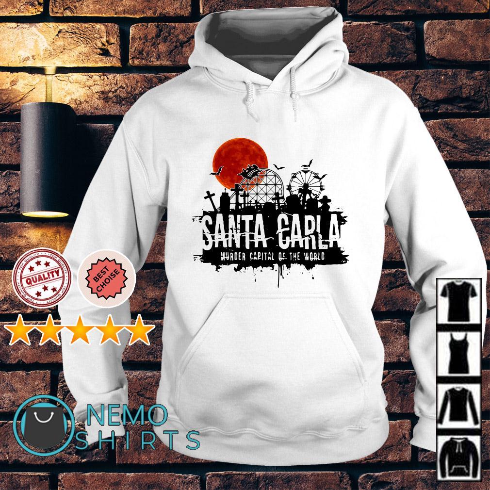 Santa Carla murder capital of the world Hoodie