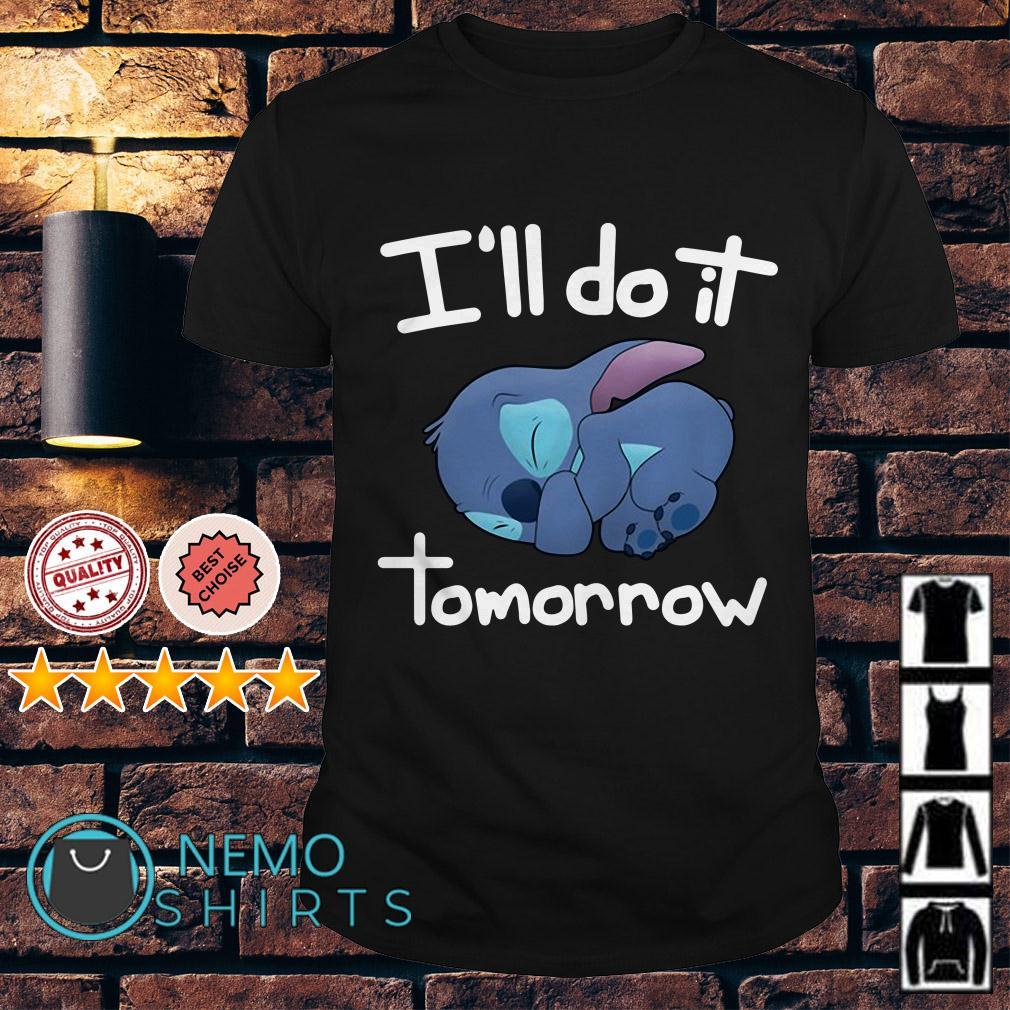 Stitch I'll do it tomorrow shirt
