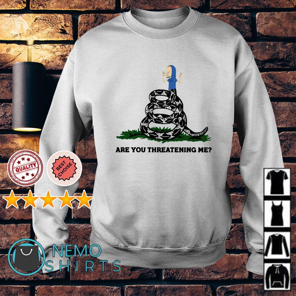 Gadsden Flag Beavis are you threatening me Sweater
