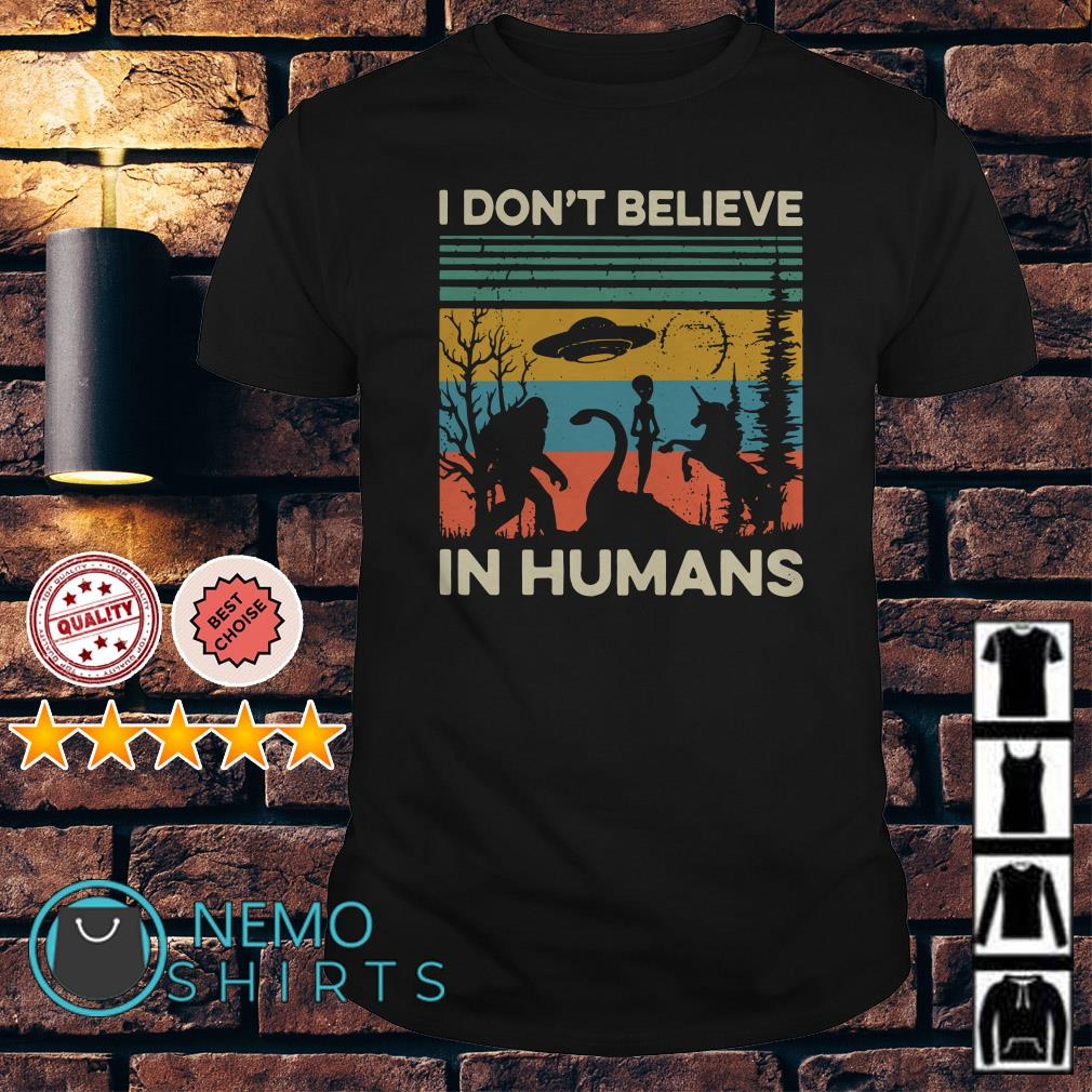 UFO Area 51 I don't believe in humans vintage shirt