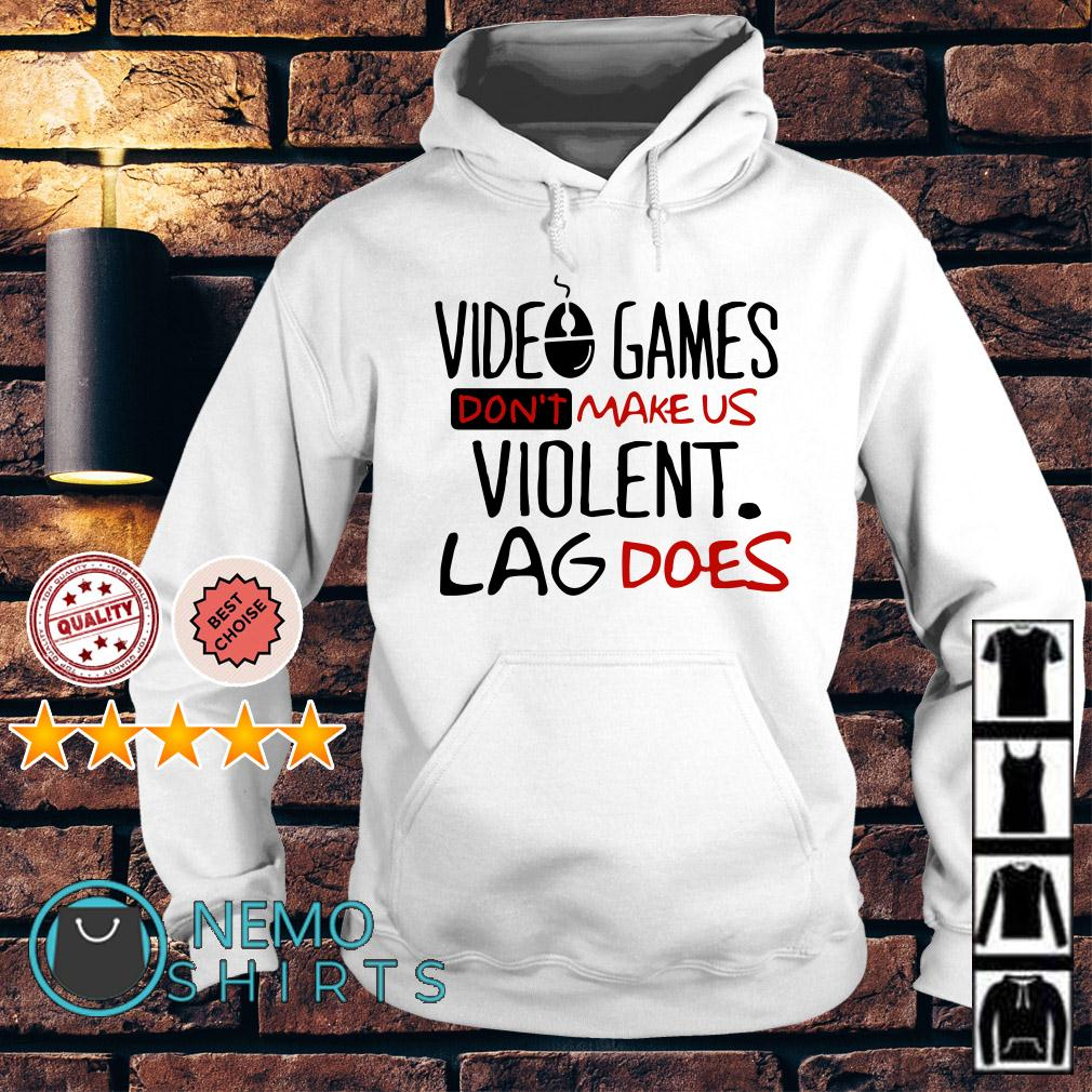 Video games don't make us violent lag does Hoodie