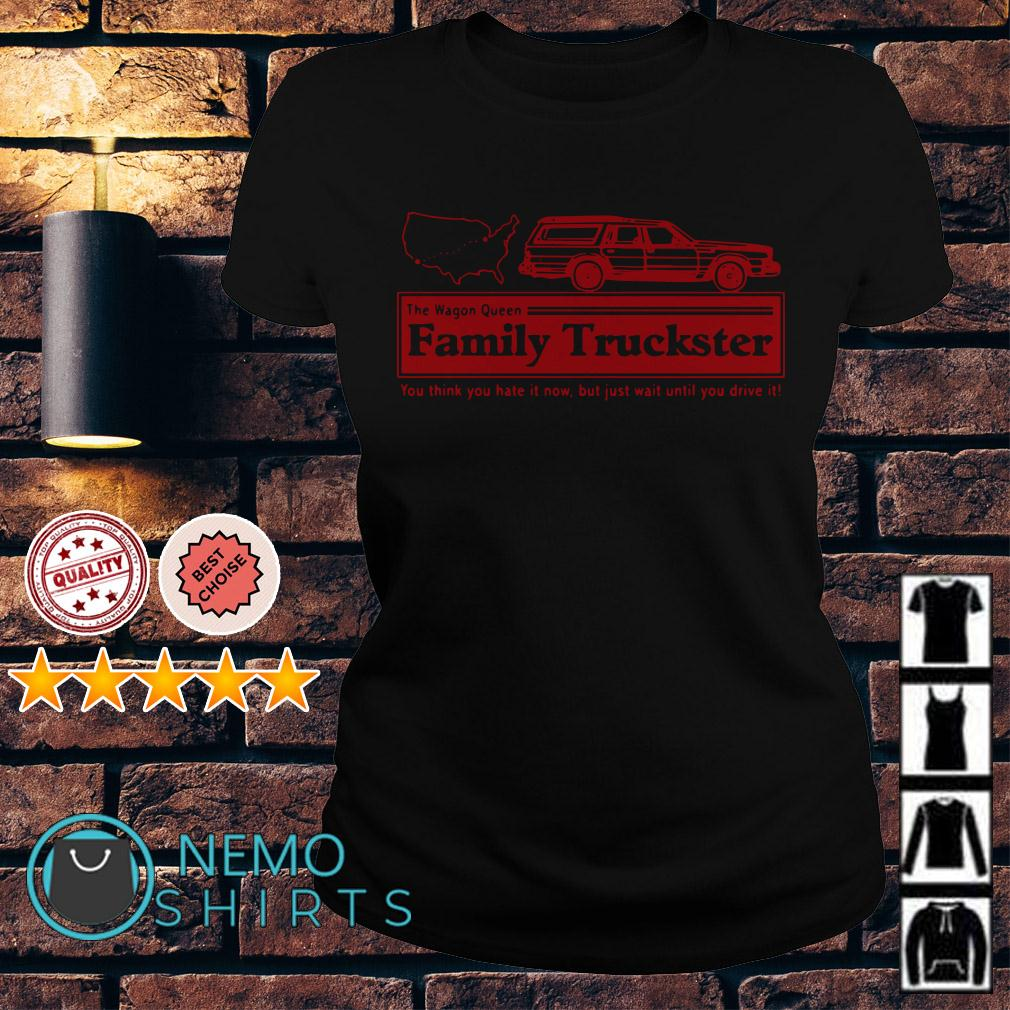 The Wagon Queen family truckster you think you hate it now Ladies tee