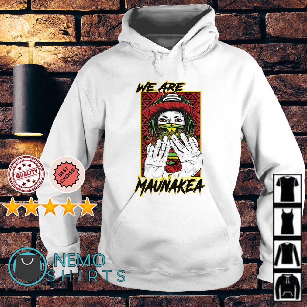 We are Maunakea Hoodie