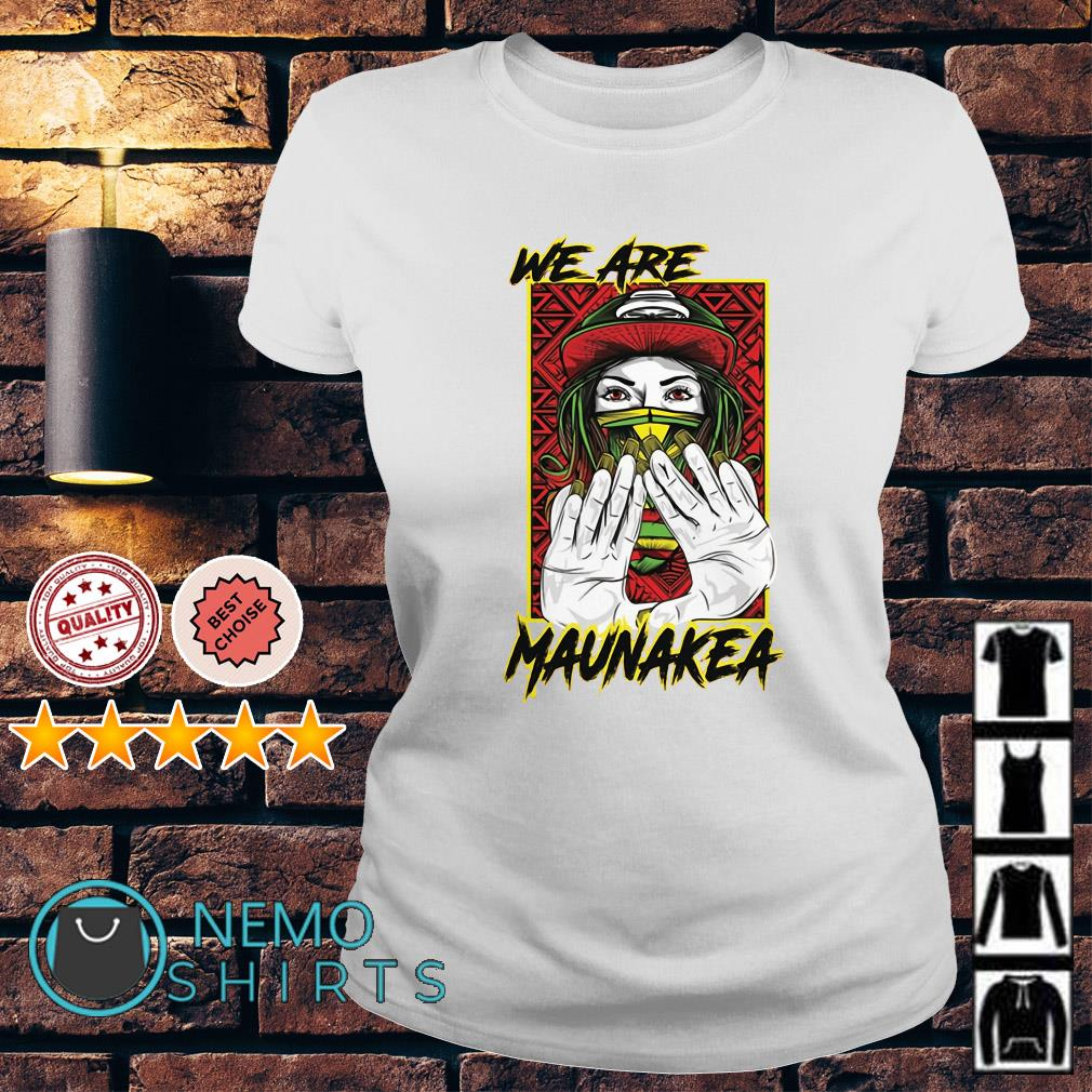 We are Maunakea Ladies tee