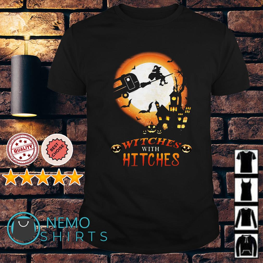 Witches with Hitches Halloween shirt