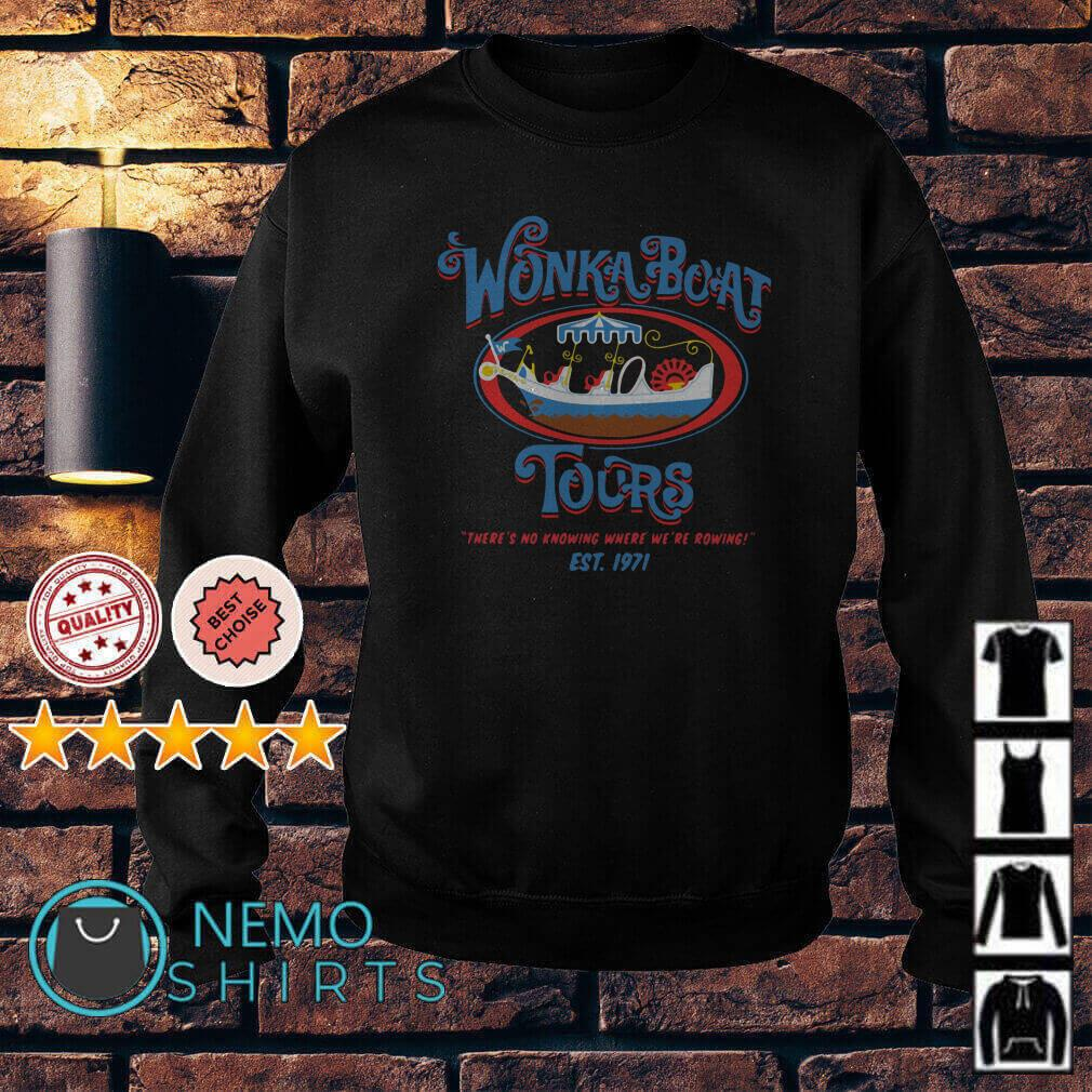 Wonka Boat Tours there's no knowing where we're rowing Sweater
