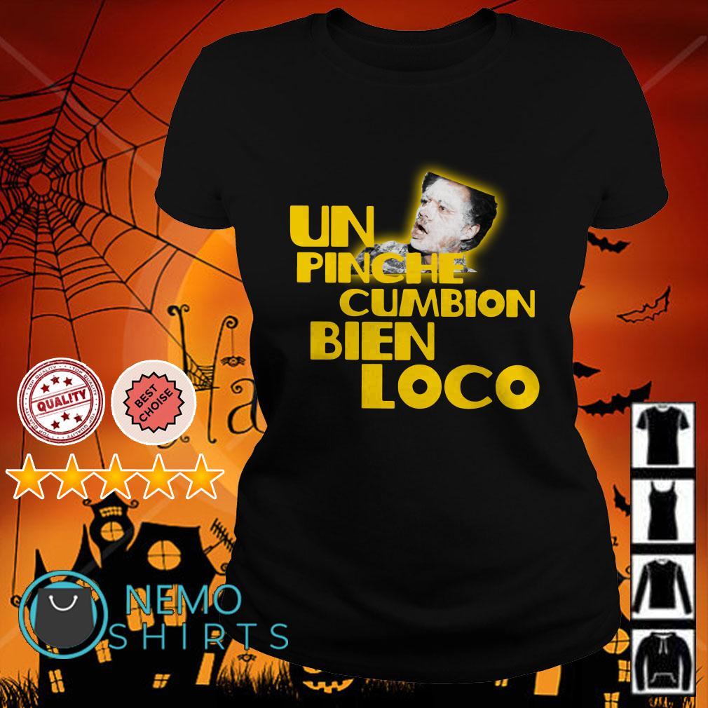 Backdoor Harina Un Pinche cumbion bien loco Ladies tee