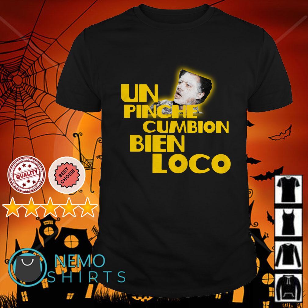 Backdoor Harina Un Pinche cumbion bien loco shirt