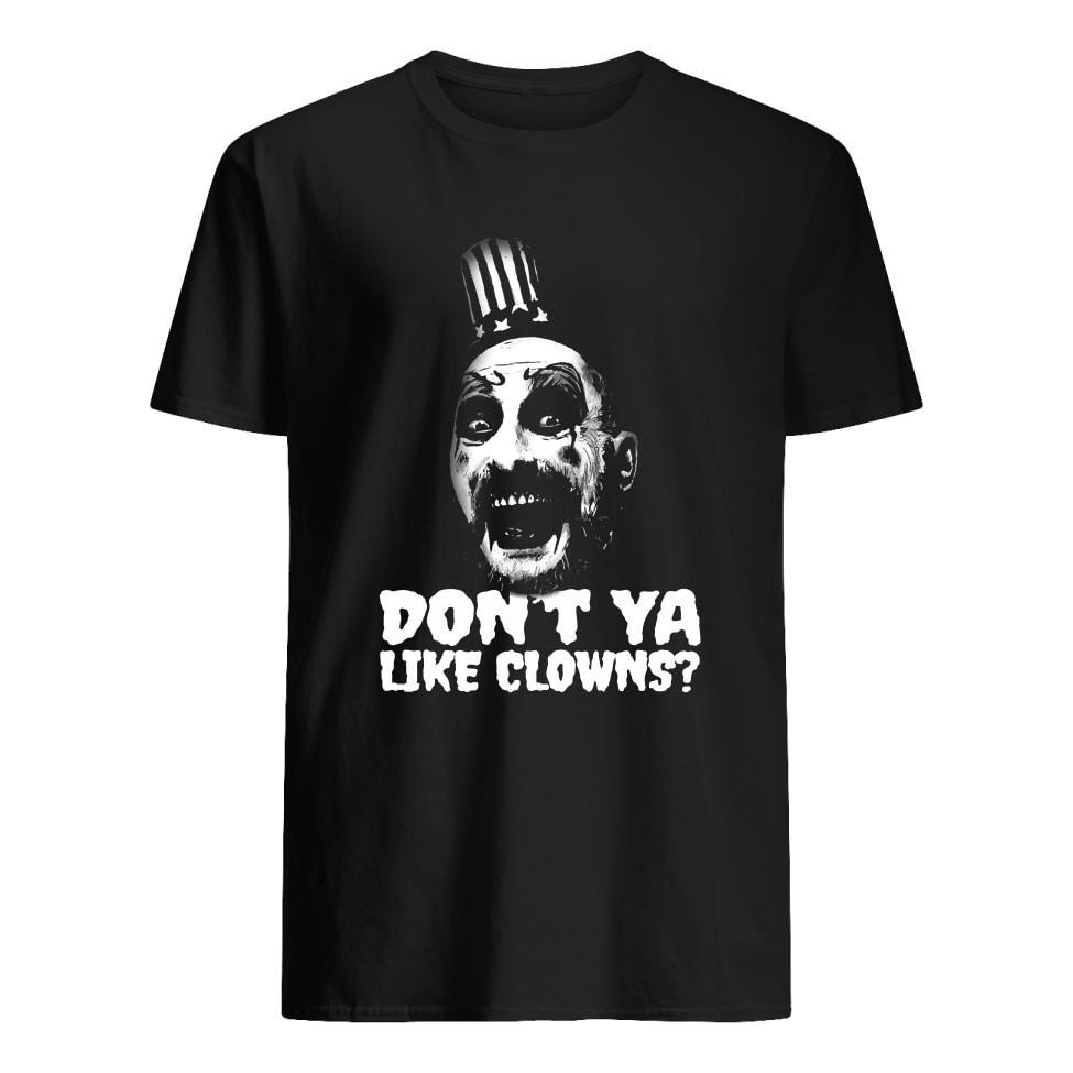 Captain Spaulding don't ya like clowns shirt