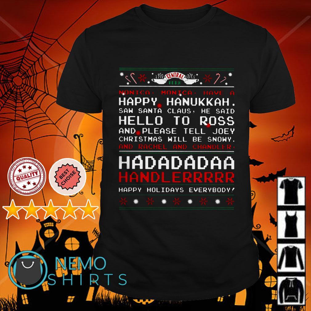 Central Perk Happy Hanullah saw Santa Claus he said Hello shirt