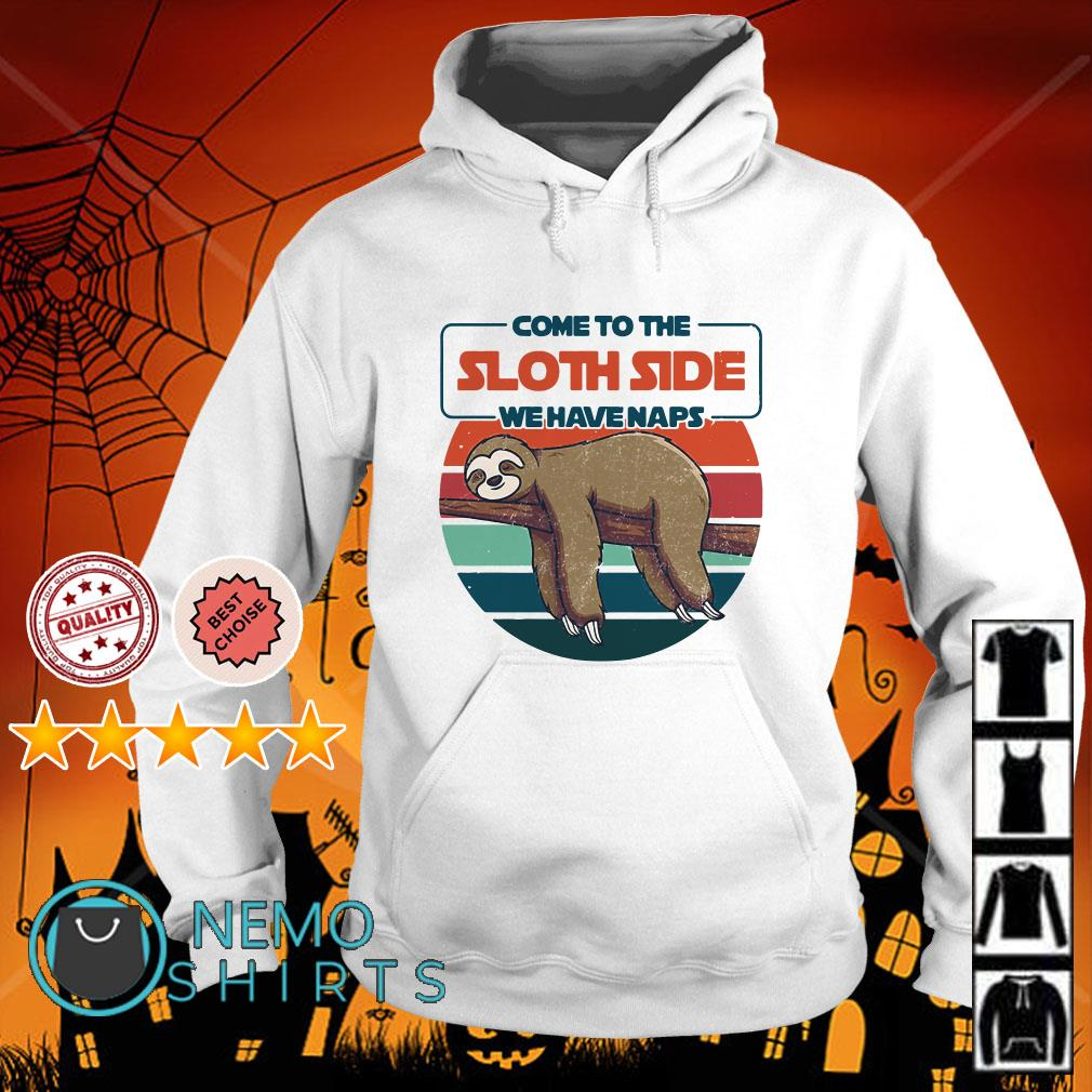 Come to the Sloth side we have naps retro Hoodie