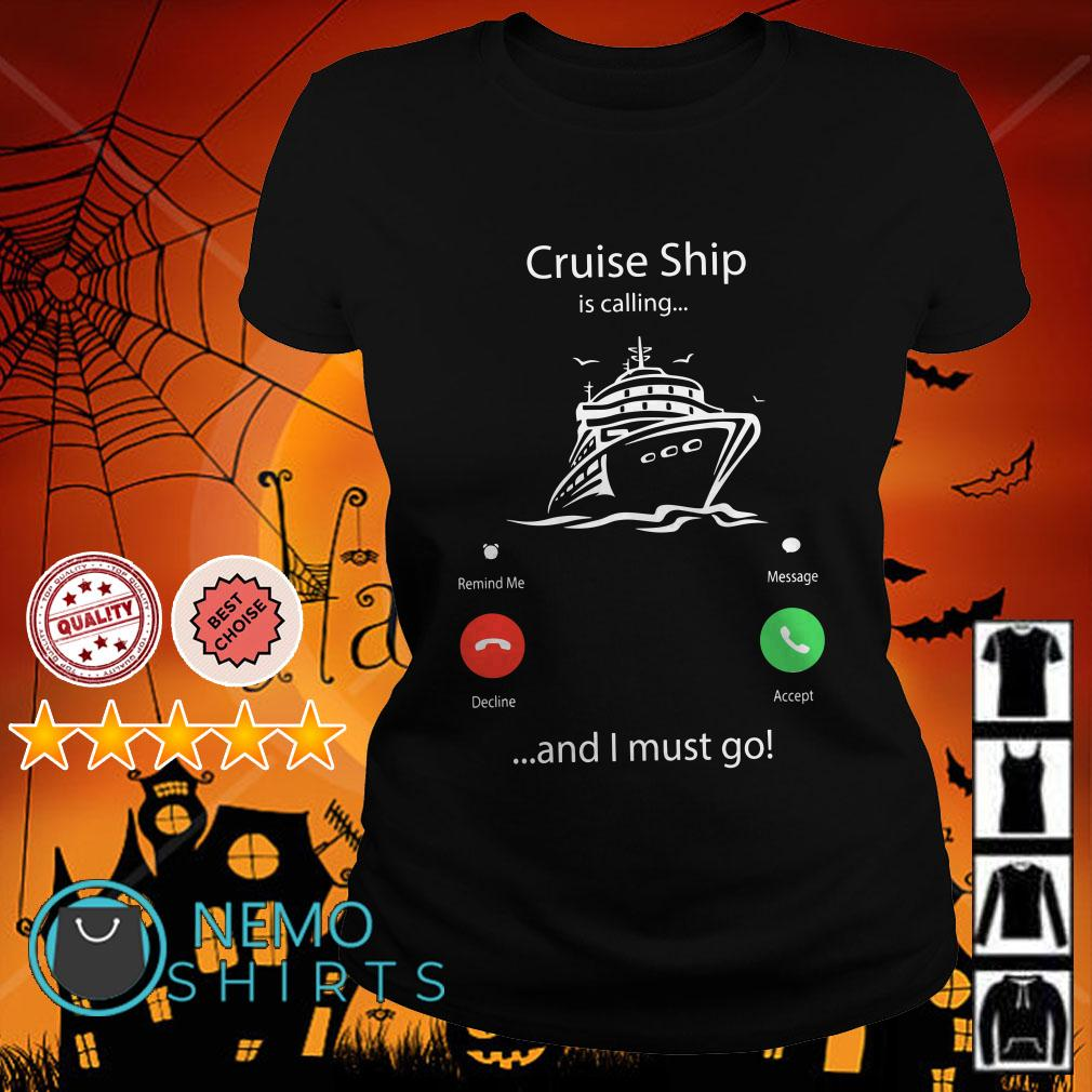 Cruise ship is calling and I must go Ladies tee