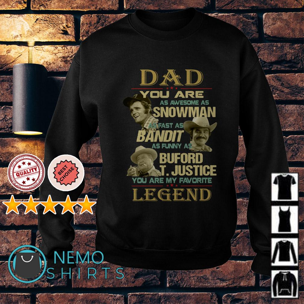 Dad you are my favorite legend you as awesome as Snowman Sweater