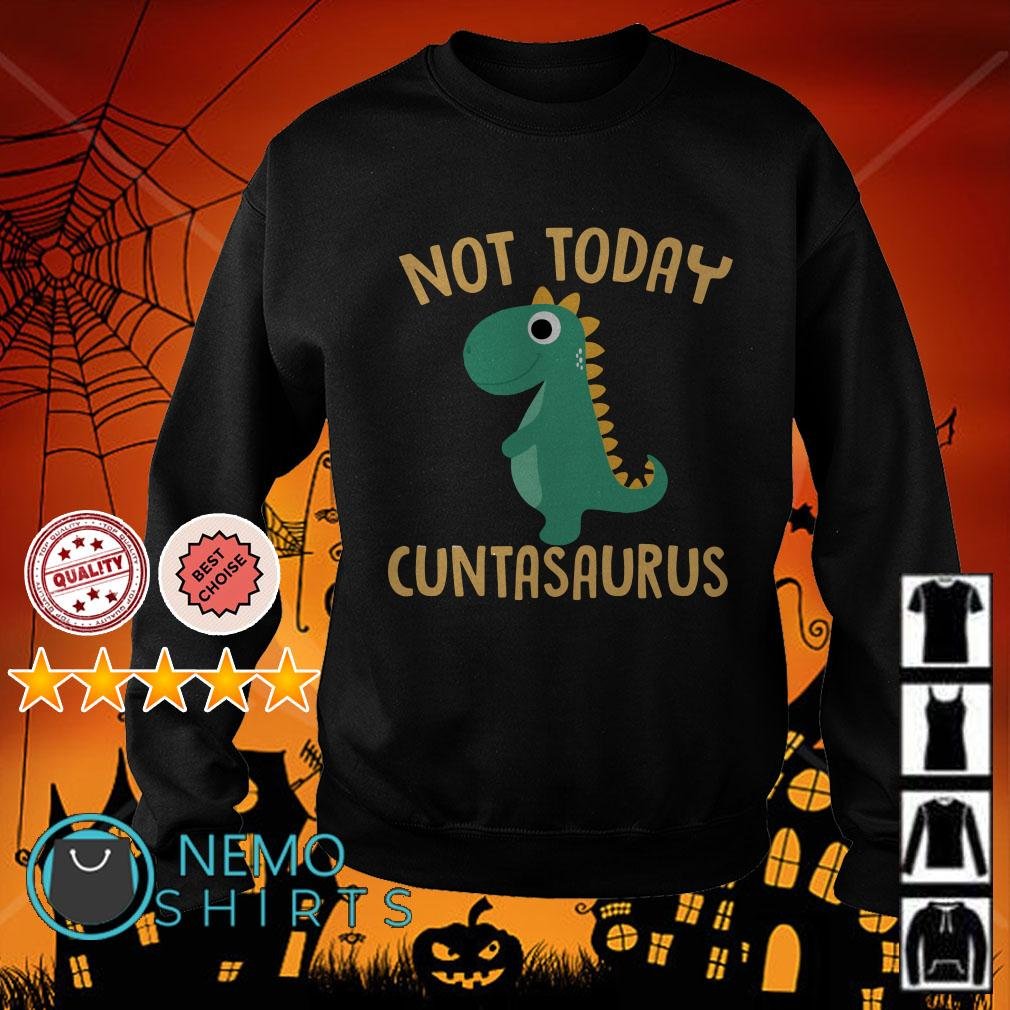 Dinosaurs Not Today Cuntasaurus Sweater