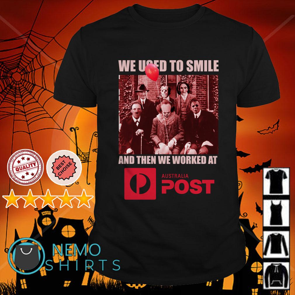 Horror characters we used to smile and then we worked at Australia Post shirt