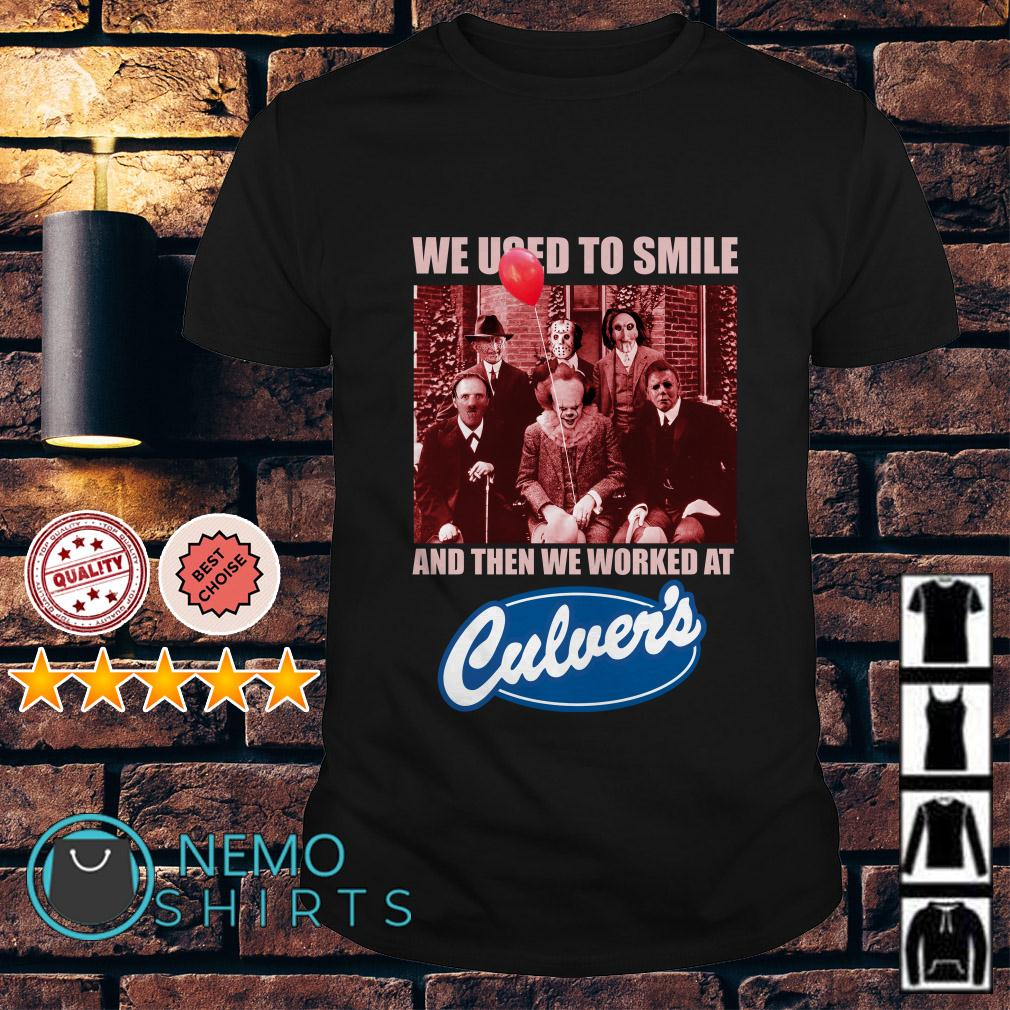 Horror characters we used to smile and then we worked at Culver's shirt
