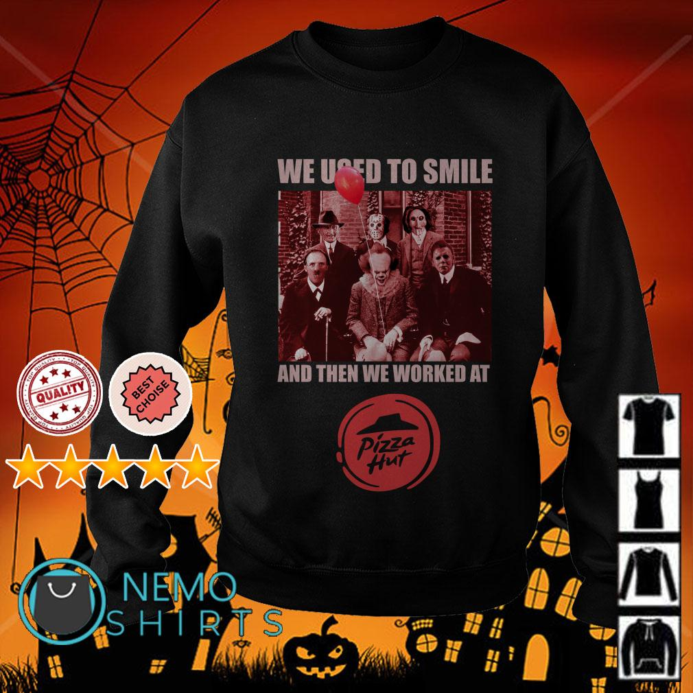 Horror characters we used to smile and then we worked at Pizza Hut Sweater