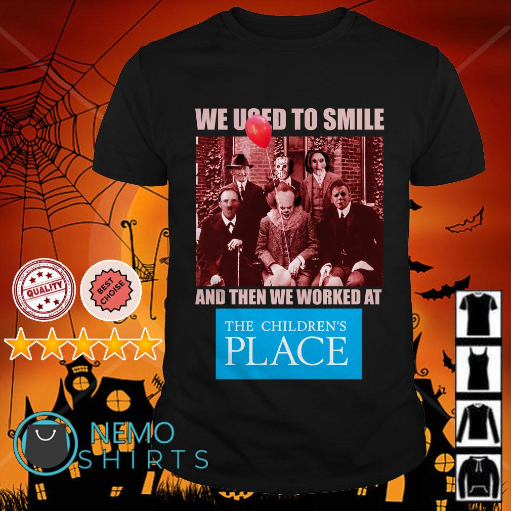 Horror characters we used to smile and then we worked at the children's place shirt