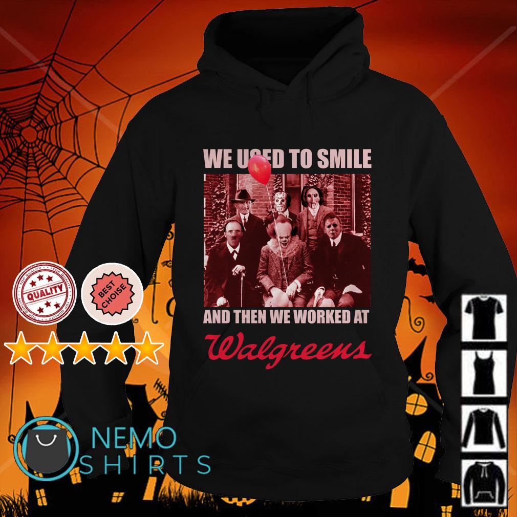 Horror characters we used to smile and then we worked at Walgreens Hoodie