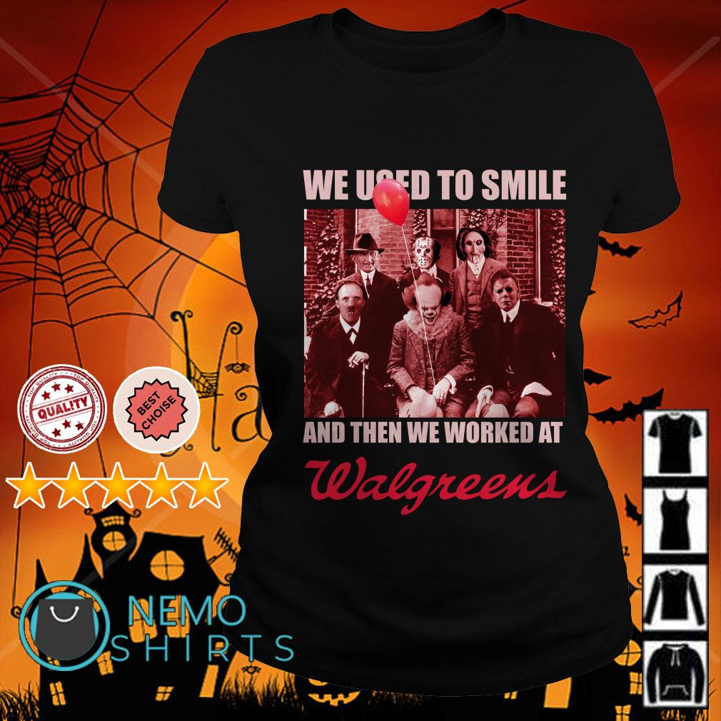 Horror characters we used to smile and then we worked at Walgreens Ladies tee