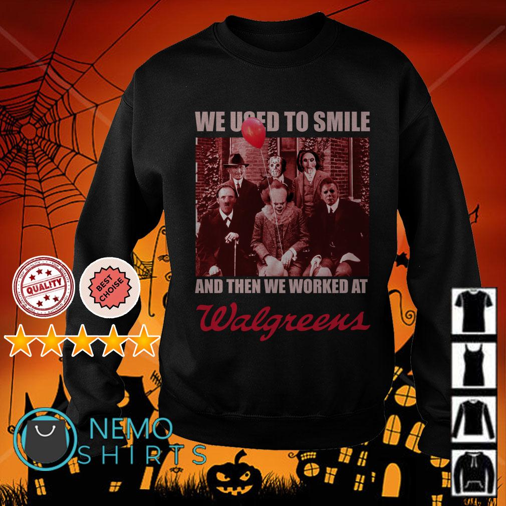 Horror characters we used to smile and then we worked at Walgreens Sweater