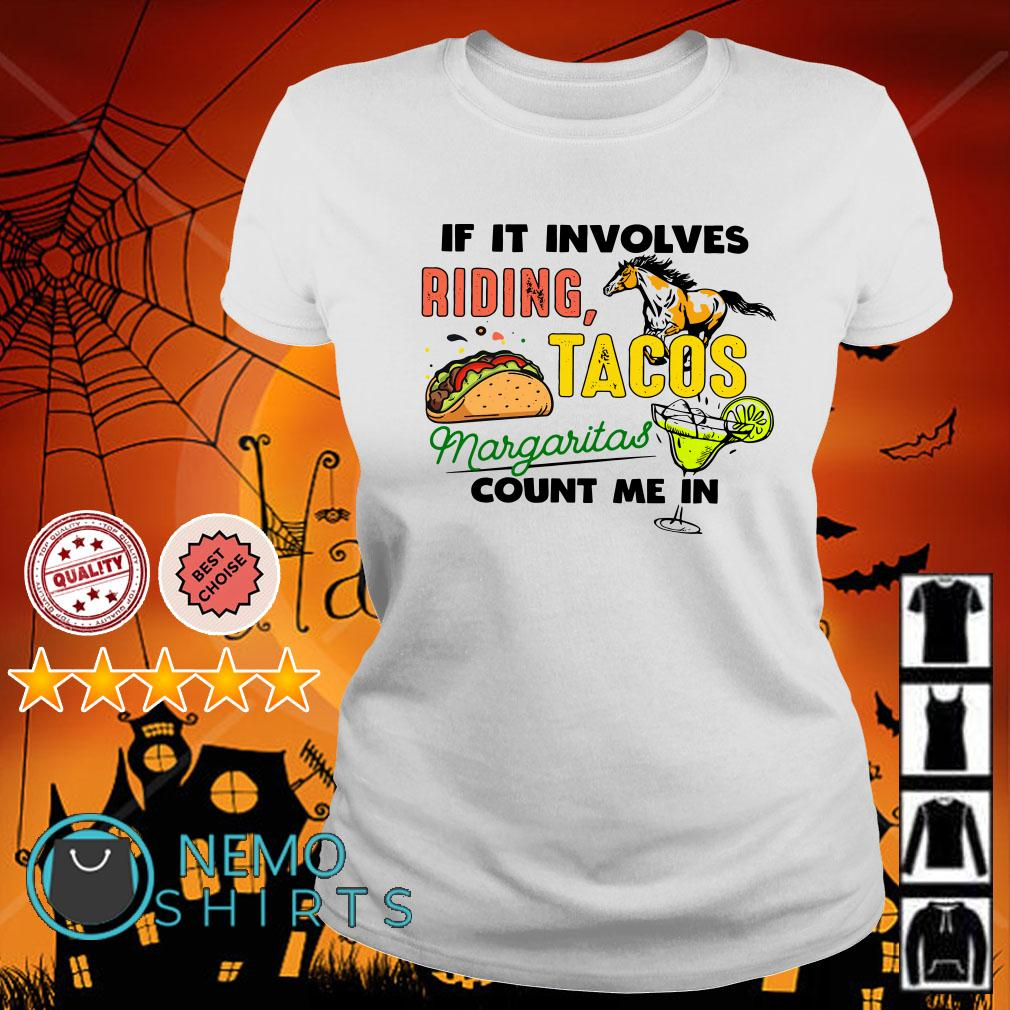 If it involves riding Tacos Margaritas count me in Ladies tee