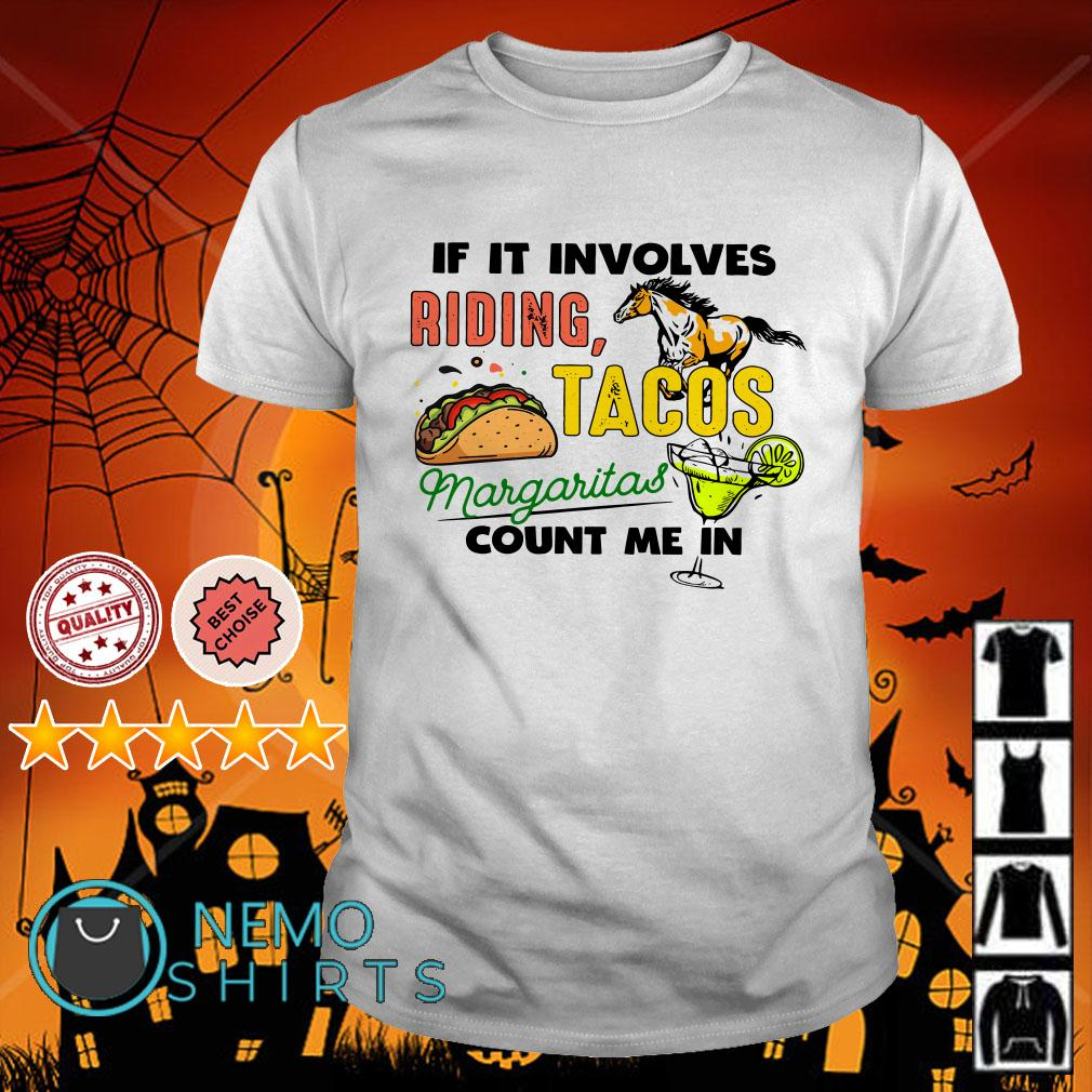 If it involves riding Tacos Margaritas count me in shirt