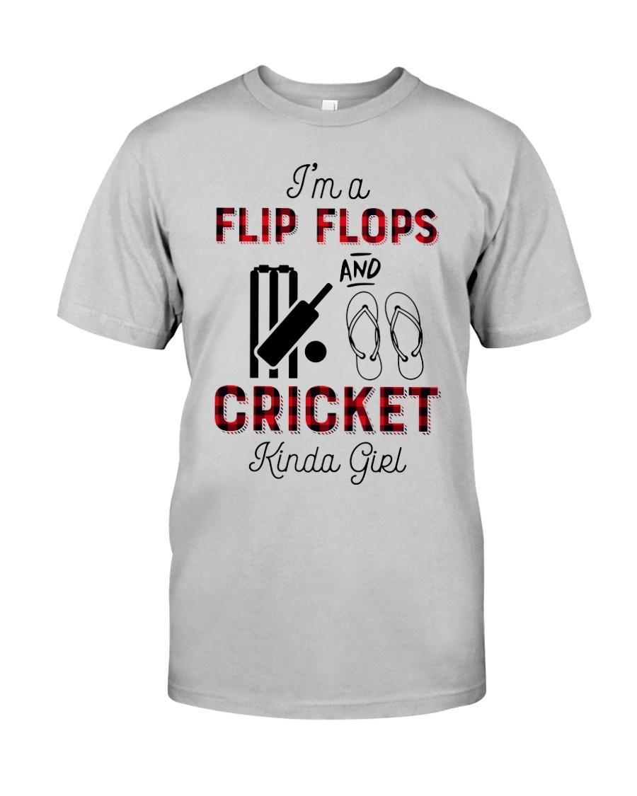 I'm a flip flops and cricket kinda girl shirt