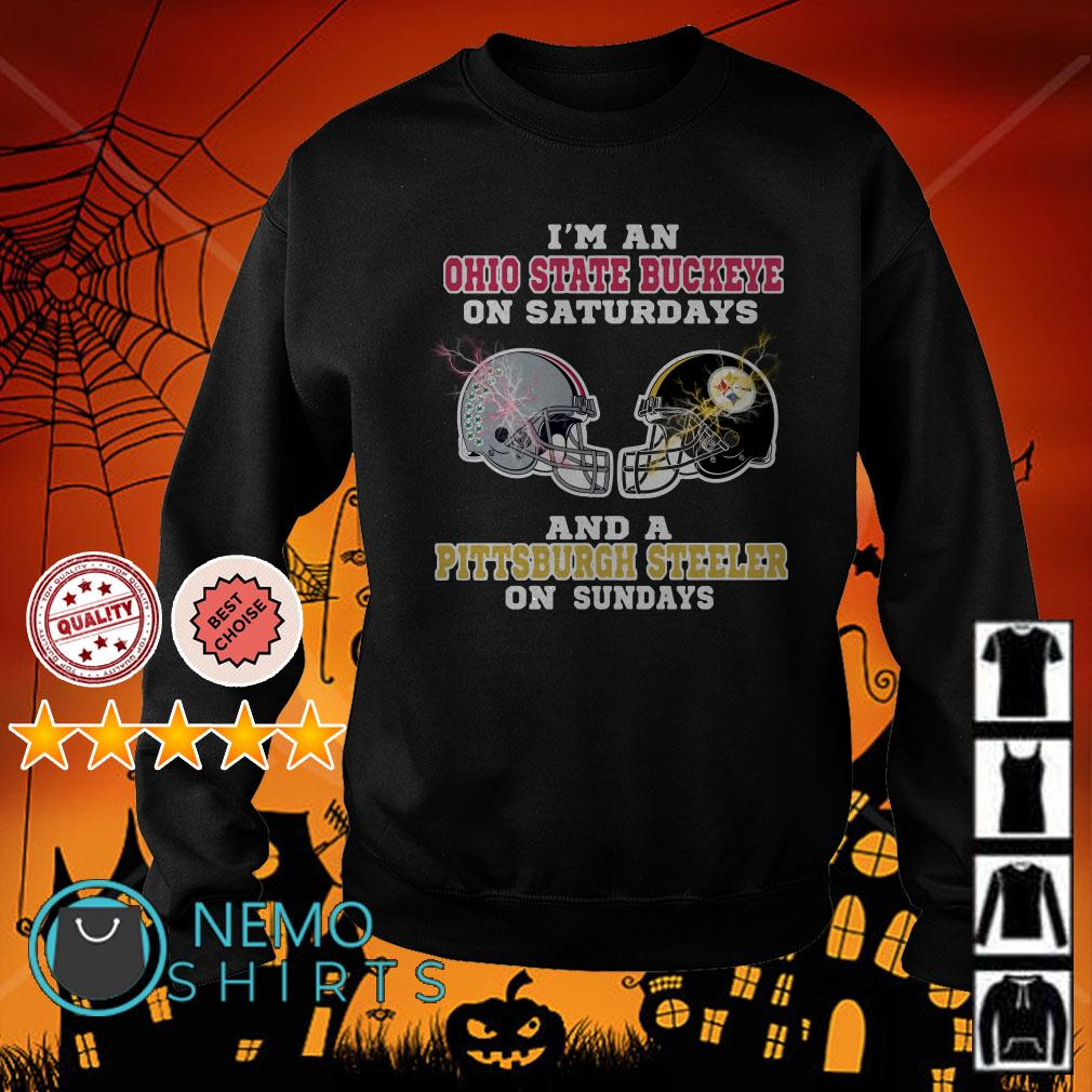 I'm a Ohio State Buckeyes on Saturdays and a Pittsburgh Steelers on Sundays Sweater