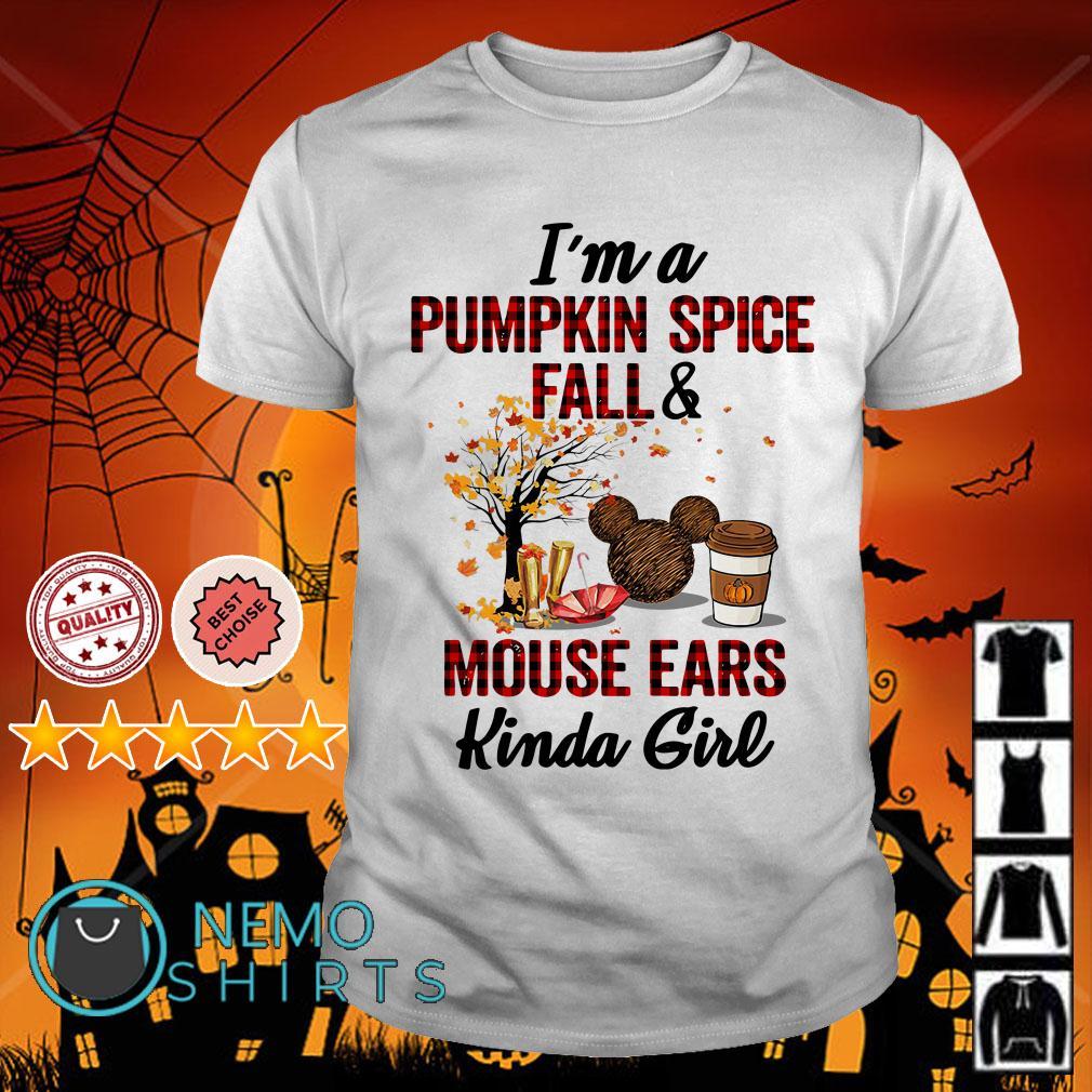 I'm a pumpkin spice fall and Mouse ears kinda girl shirt