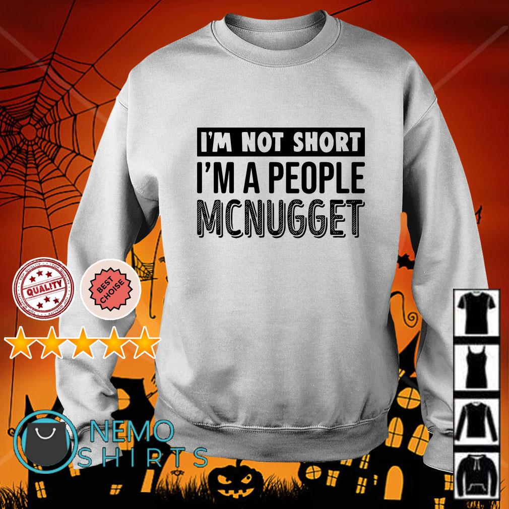 I'm not short I'm a people McNugget Sweater