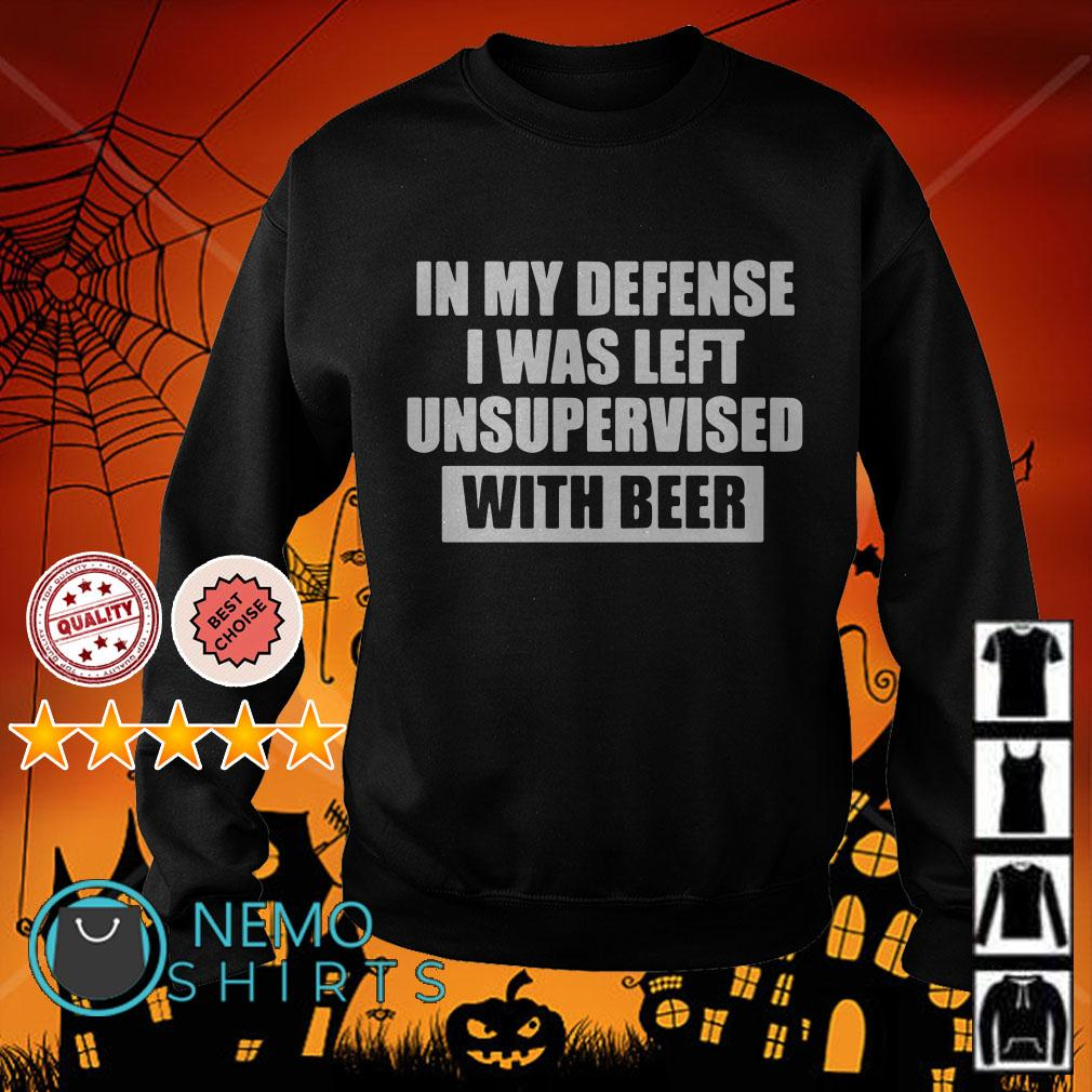 In my defense I was left unsupervised with beer Sweater