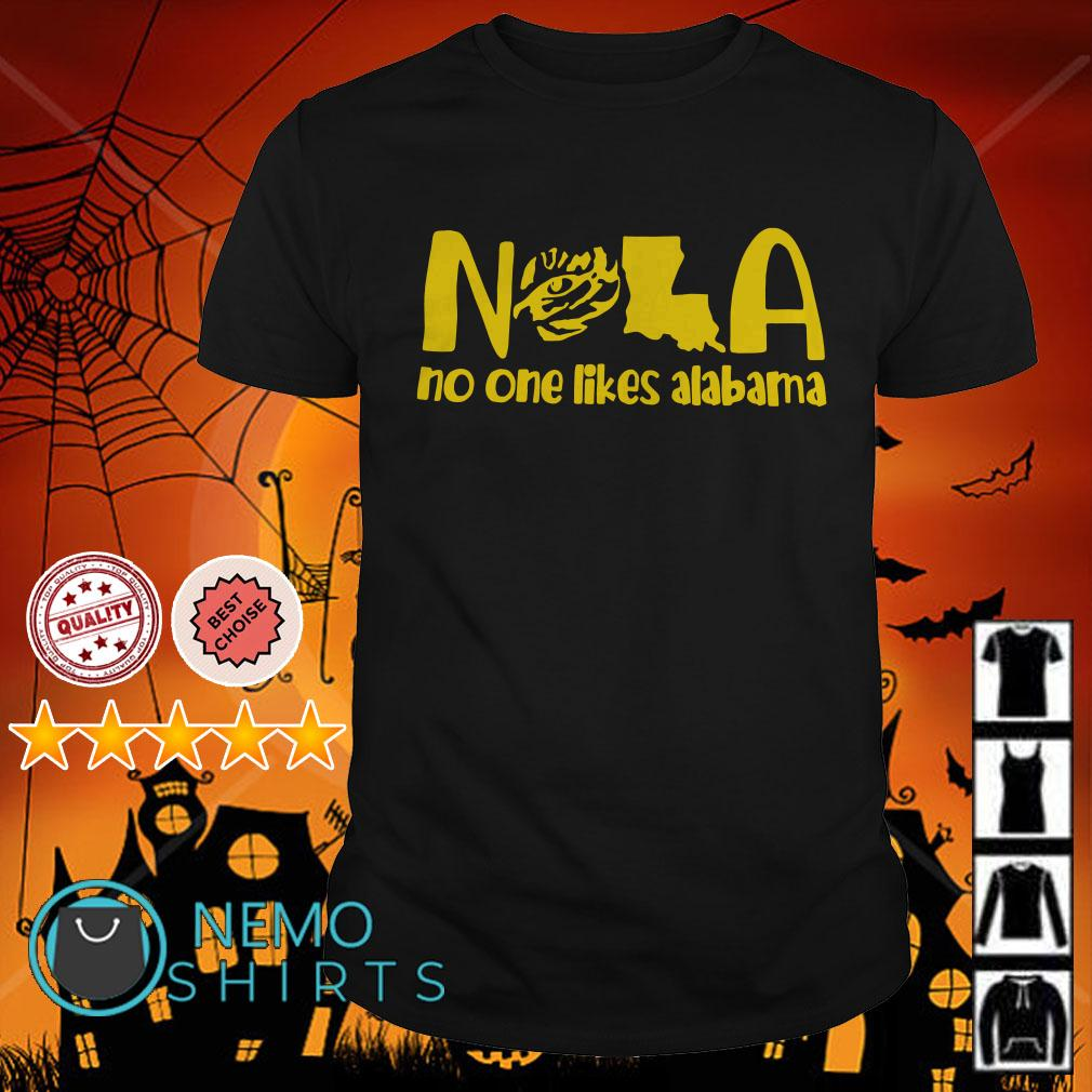 LSU Tigers NOLA no one likes Alabama shirt