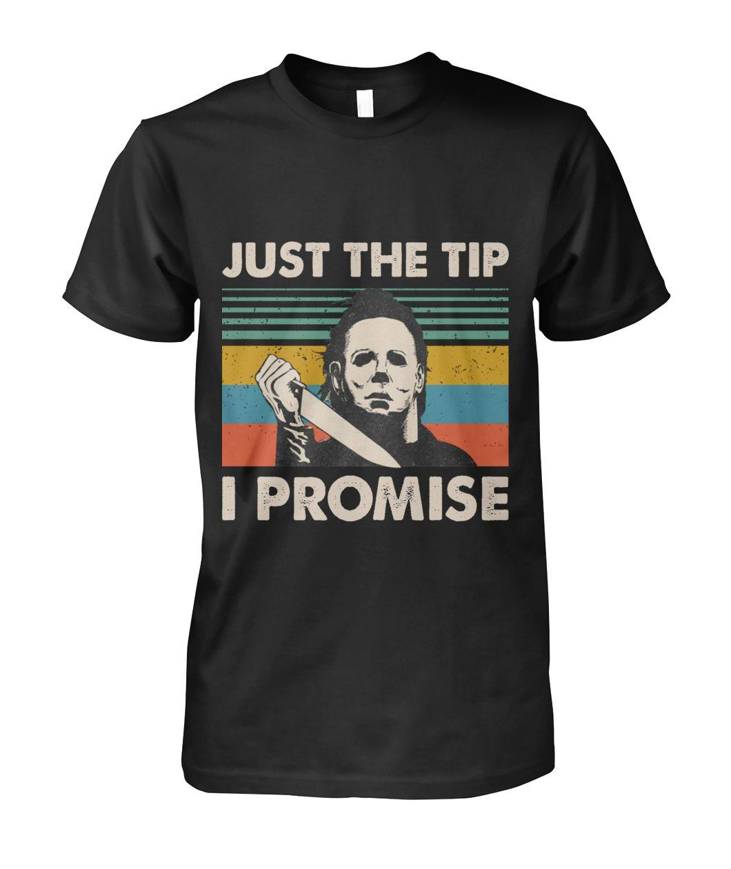 Michael Myers just the tip I promise retro shirt