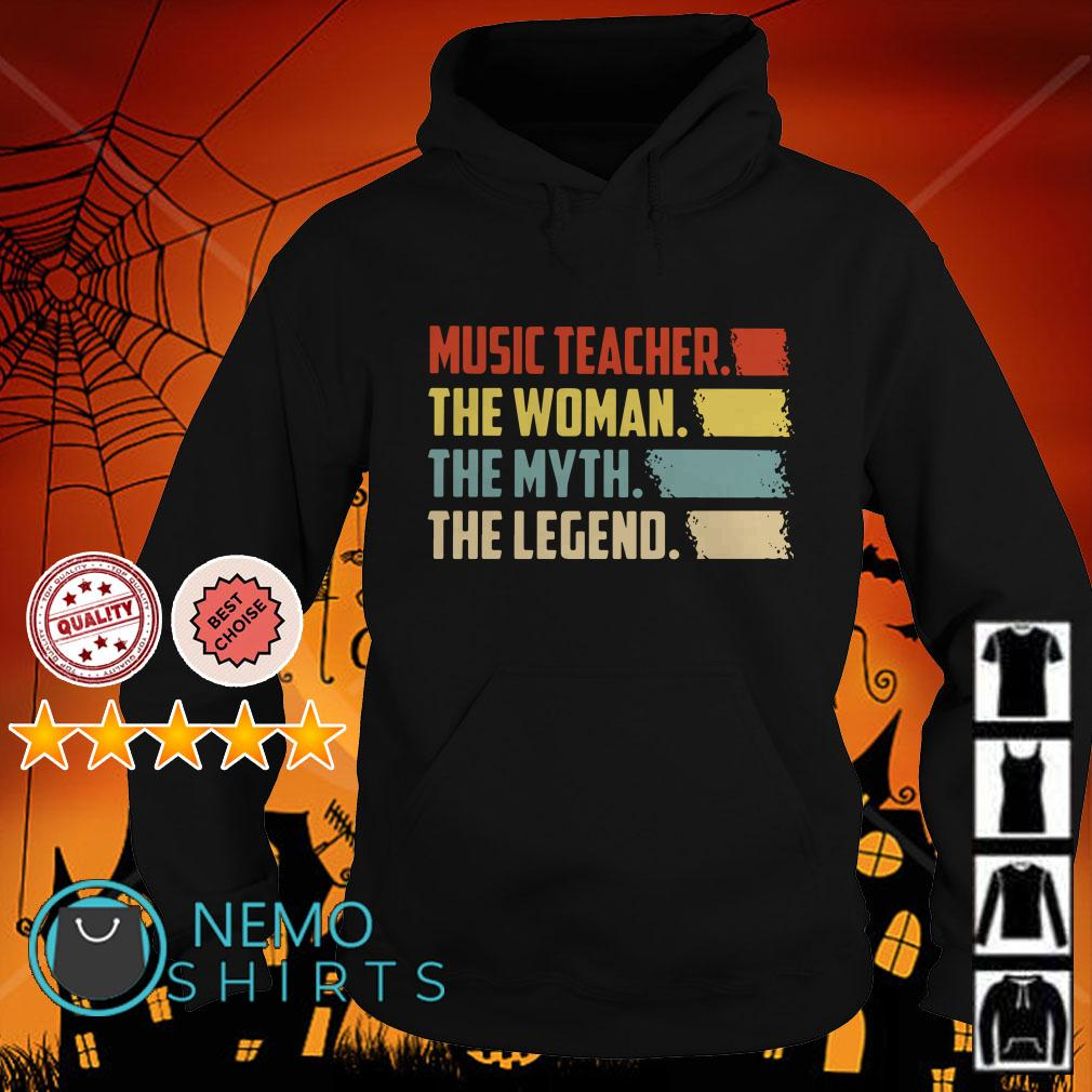 Music Teacher the  woman the myth the legend Hoodie