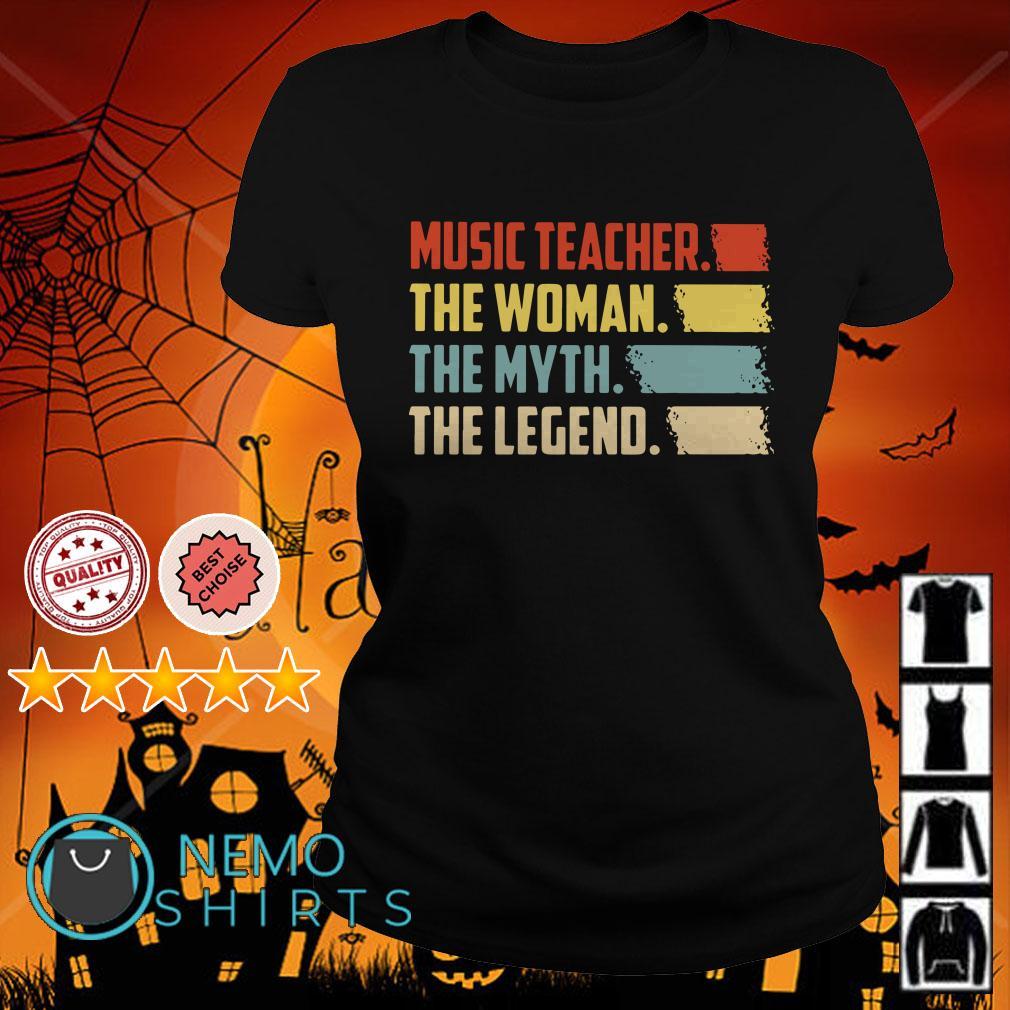 Music Teacher the  woman the myth the legend Ladies tee