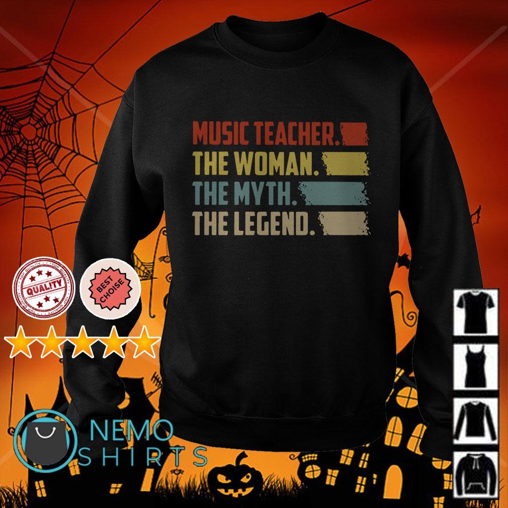 Music Teacher the  woman the myth the legend Sweater