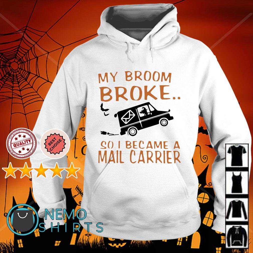 My broom broke so I became a mail carrier Hoodie