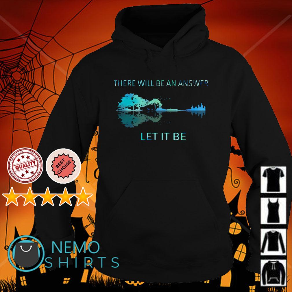 Natural guitar there will be an answer let it be Hoodie