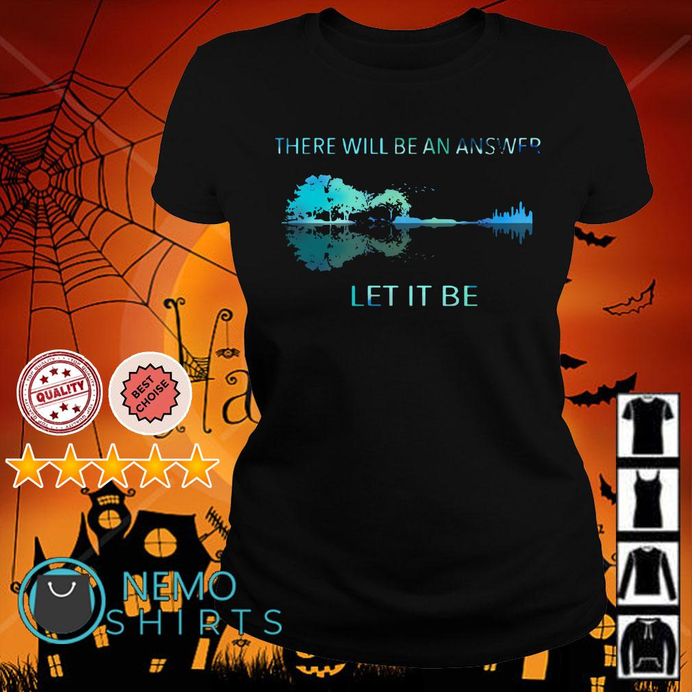 Natural guitar there will be an answer let it be Ladies tee
