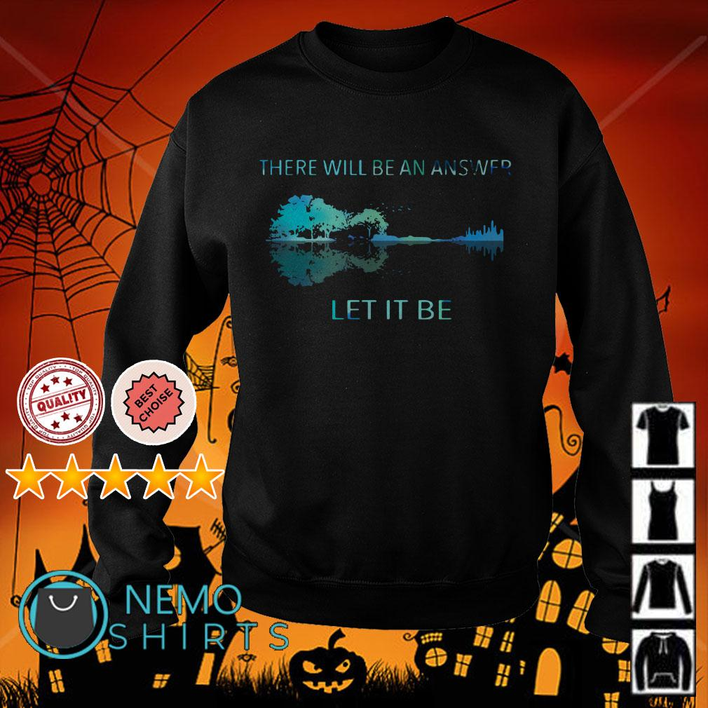 Natural guitar there will be an answer let it be Sweater