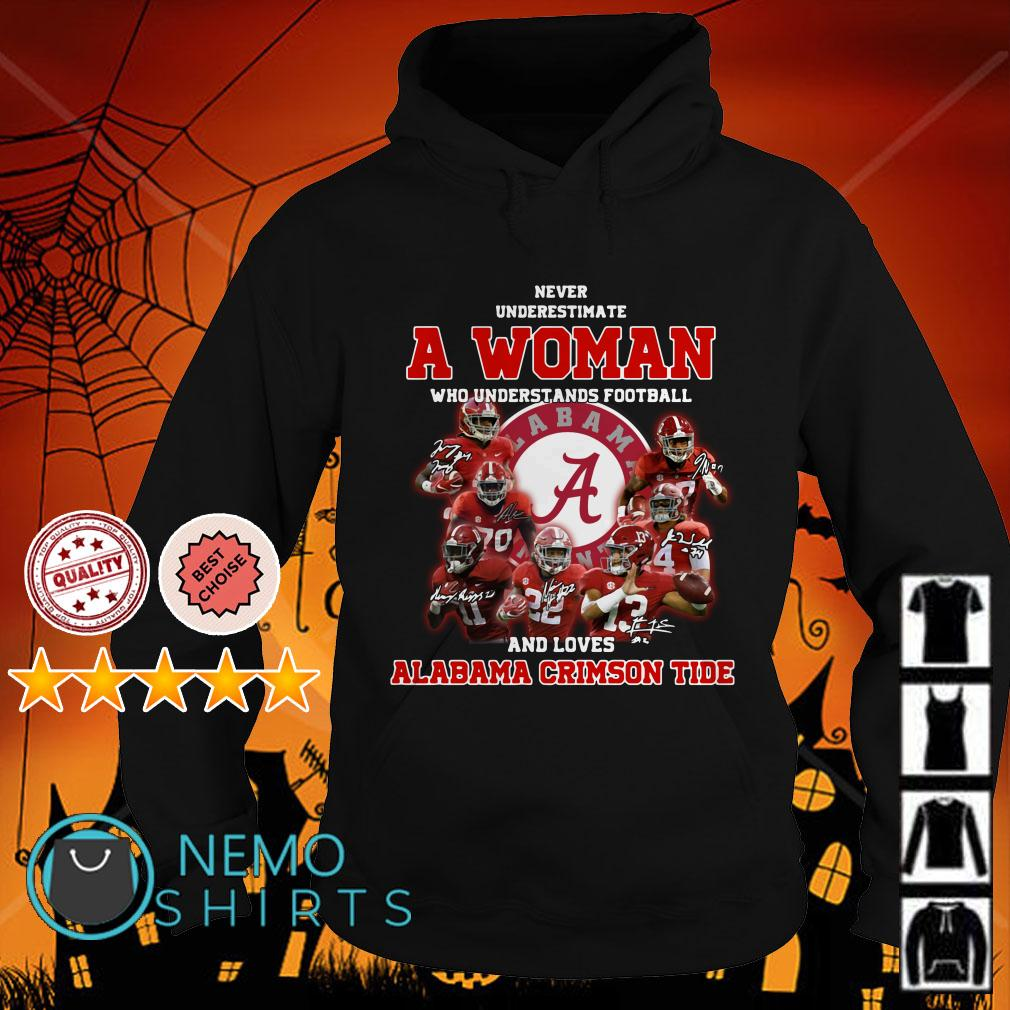 Never underestimate a woman who understands football and loves Alabama Crimson Tide Hoodie