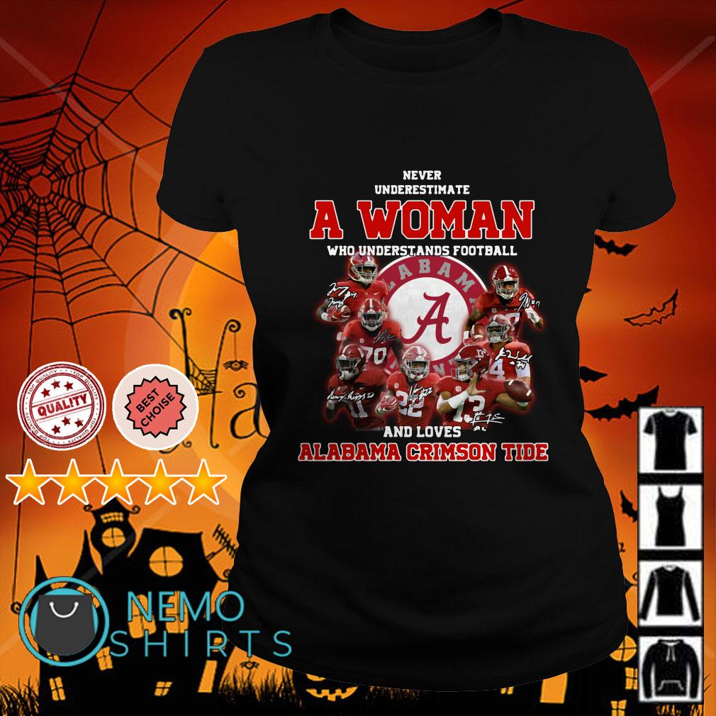Never underestimate a woman who understands football and loves Alabama Crimson Tide Ladies tee