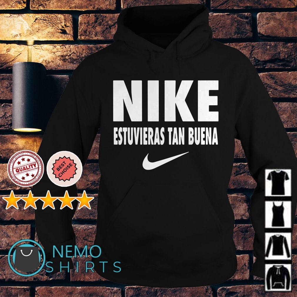 Nike Estuvieras Tan Buena Hoodie