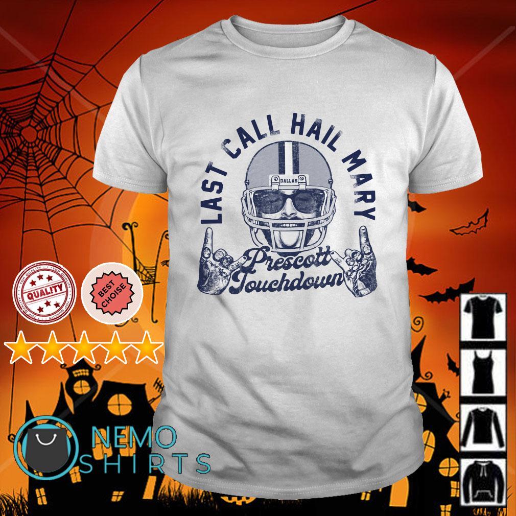 Prescott touchdown last call hail mary shirt
