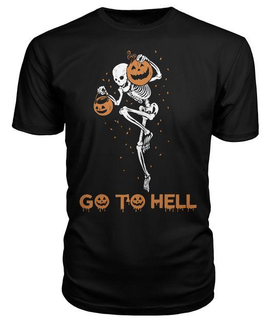 Skeleton holding pumpkin go to hell Halloween shirt